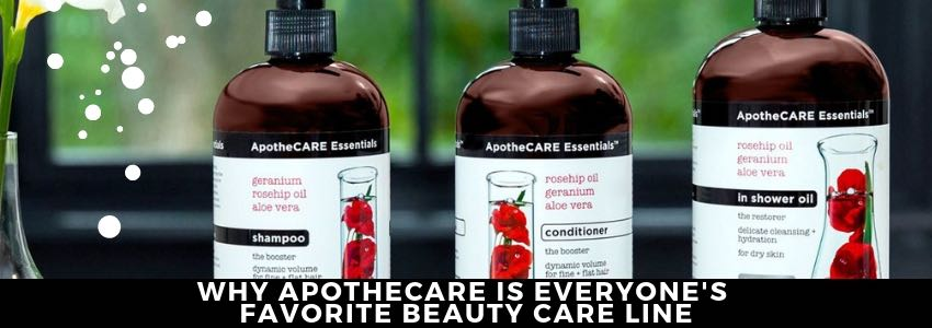 Why ApotheCARE is Everyone's Favorite Beauty Care Line