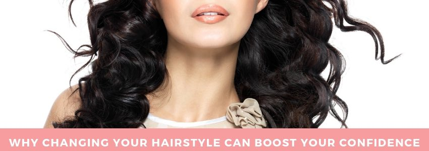 Why Changing Your Hairstyle Can Boost Your Confidence