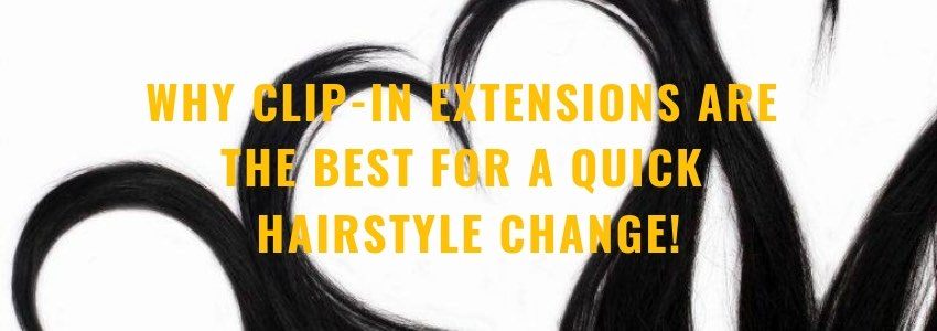 Why Clip-In Extensions Are the Best for a Quick Hairstyle Change!