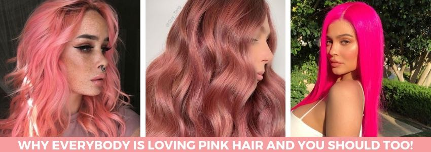 Why Everybody is Loving Pink Hair and You Should Too!