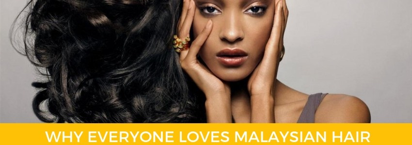 Top Quality Bundles: Why Everyone Loves Malaysian Hair