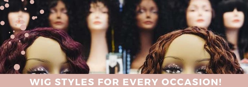 Our Favorite Wig Styles For Every Occasion!