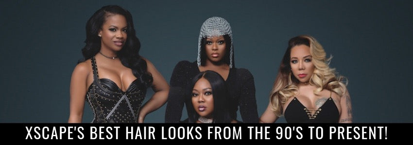 Xscape's Best Hair Looks from the 90's to Present!