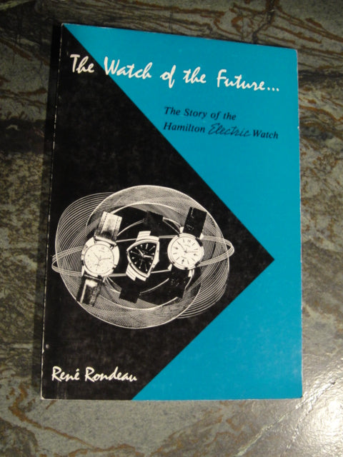 "First Edition ""The Watch Of The Future"" Book by René Rondeau"