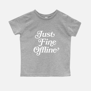 Just Fine Offline Kids Tee