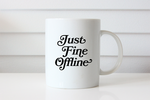 Just Fine Offline Mug