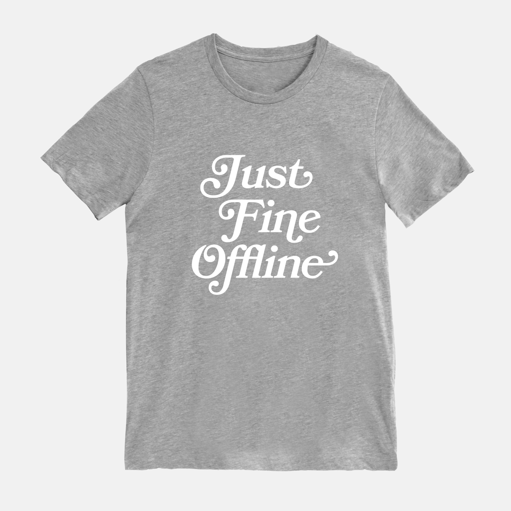 Just Fine Offline Tee