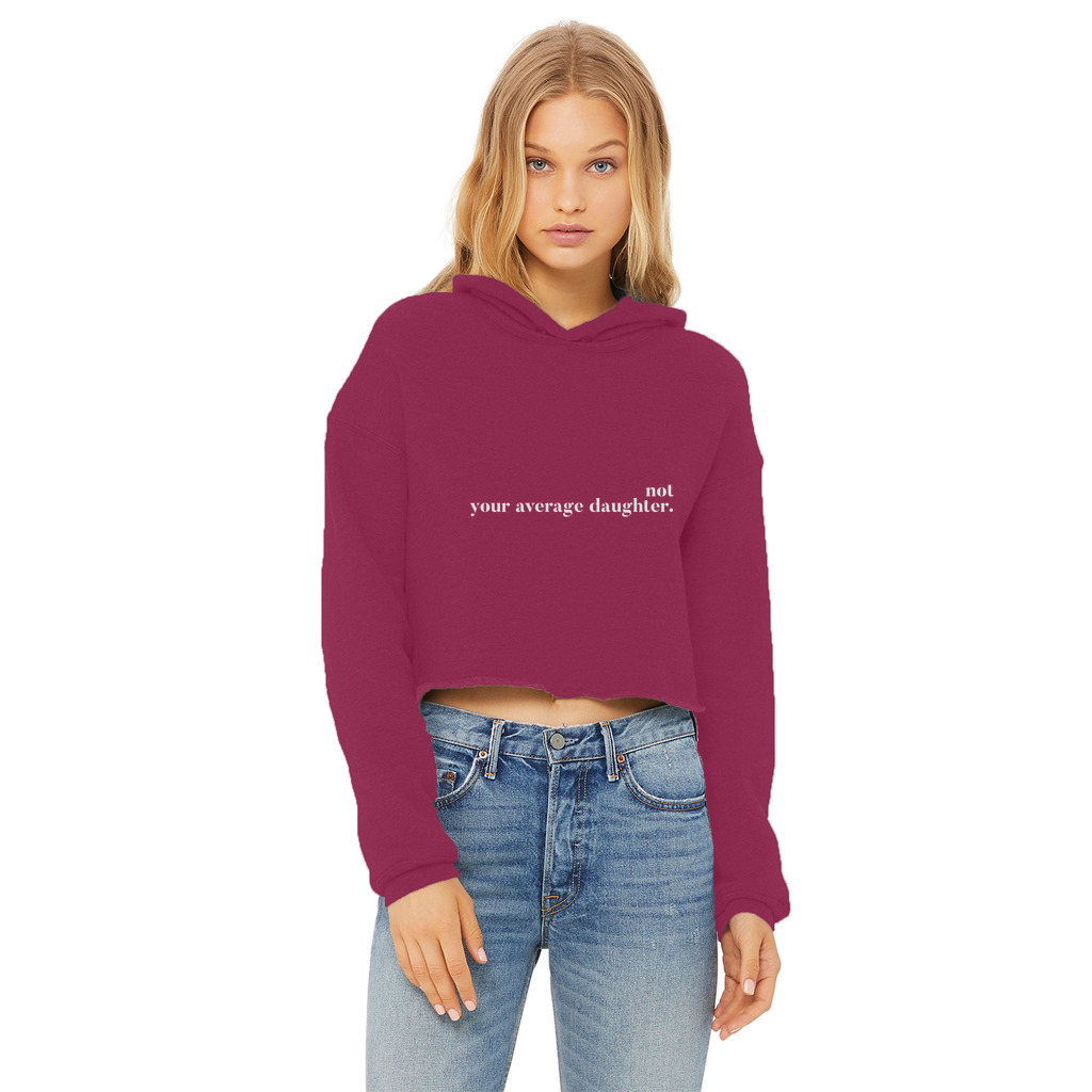 Not Your Average Daughter Ladies Cropped Raw Edge Hoodie