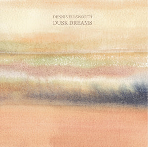 Dennis Ellsworth - Dusk Dreams - CD