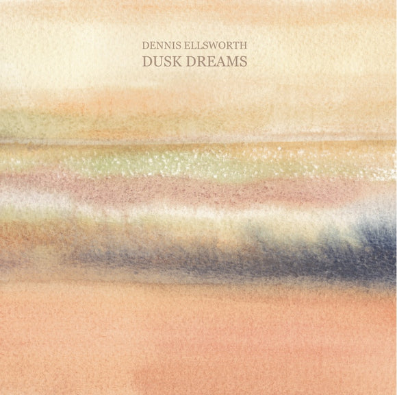 Dennis Ellsworth - Dusk Dreams - LP