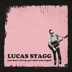 Lucas Stagg - You Don't Always Get What You Expect - CD