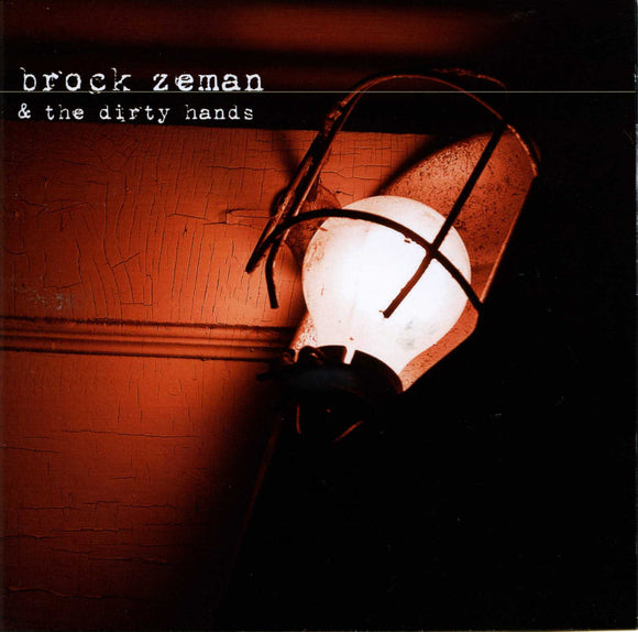 Brock Zeman - And The Dirty Hands CD