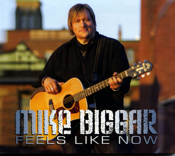 Mike Biggar - Feels Like Now CD