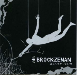 Brock Zeman - Rotten Tooth CD
