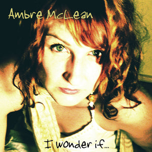 Ambre McLean - I Wonder If - CD