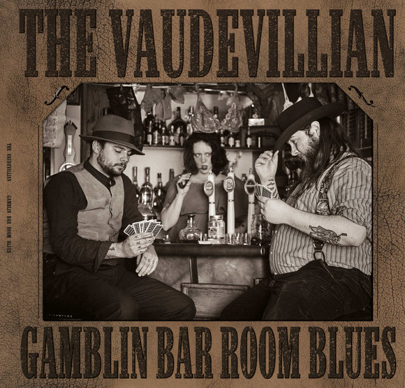 The Vaudevillian - Gambling Bar Room Blues CD