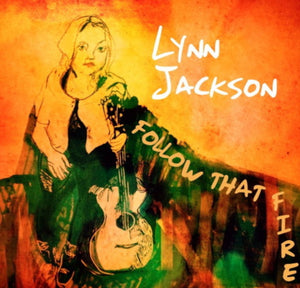 Lynn Jackson - Follow That Fire CD