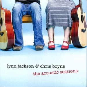 Lynn Jackson & Chris Boyne - The Acoustic Sessions CD