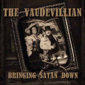 The Vaudevillian - Bringing Satan Down CD
