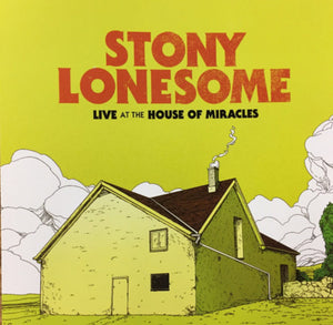 Stony Lonesome - Live At The House Of Miracles CD