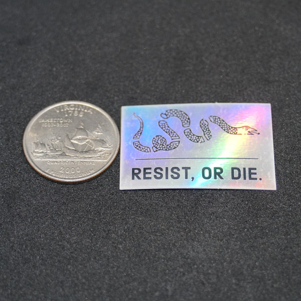 "resist, or die. tiny 1"" holo decal"