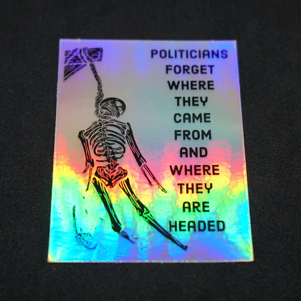 "politicians forget 3"" holographic decal"