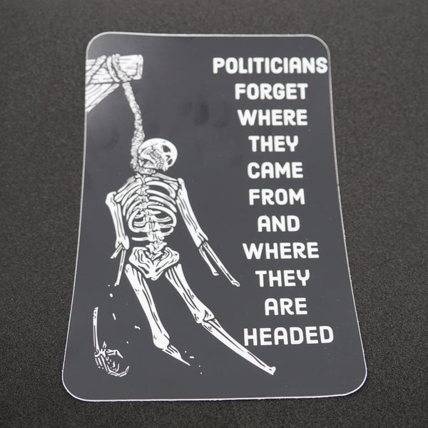 politicians forget decal 6""