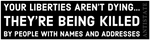 liberties aren't dying bumper sticker 11.5""
