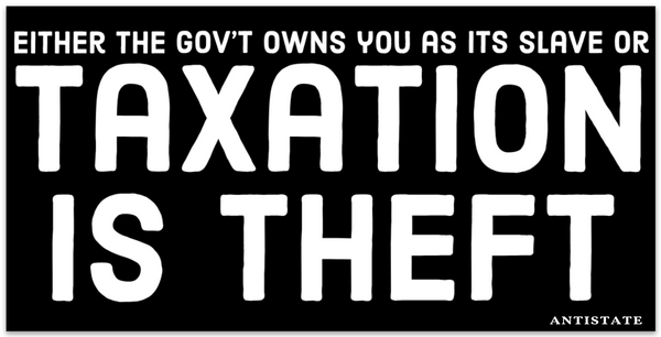 taxation is theft bumper sticker 7.5""