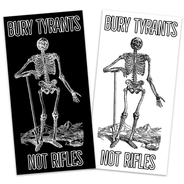 "bury tyrants, not rifles 10"" decal"