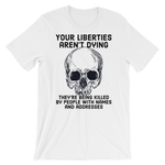 liberties aren't dying light t-shirt