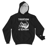 taxation is slavery Champion hoodie
