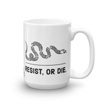 resist, or die. mug
