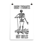 bury tyrants not rifles white poster