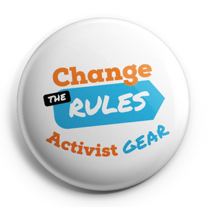Change The Rules Activist Gear