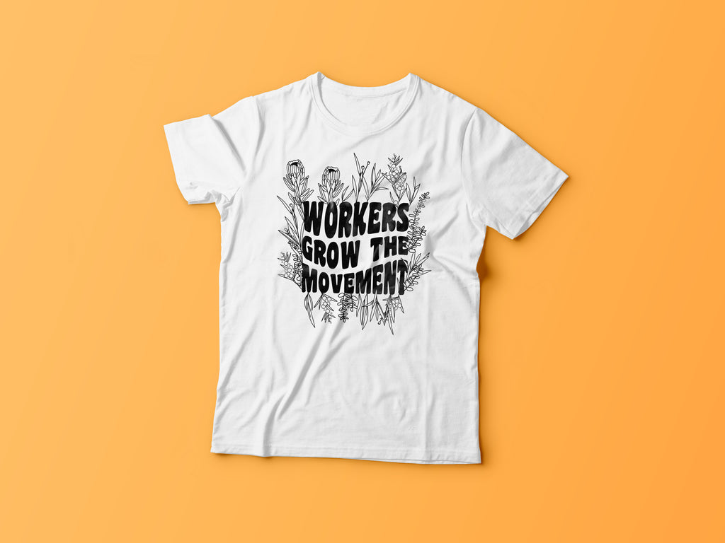 Workers Grow the Movement Tee