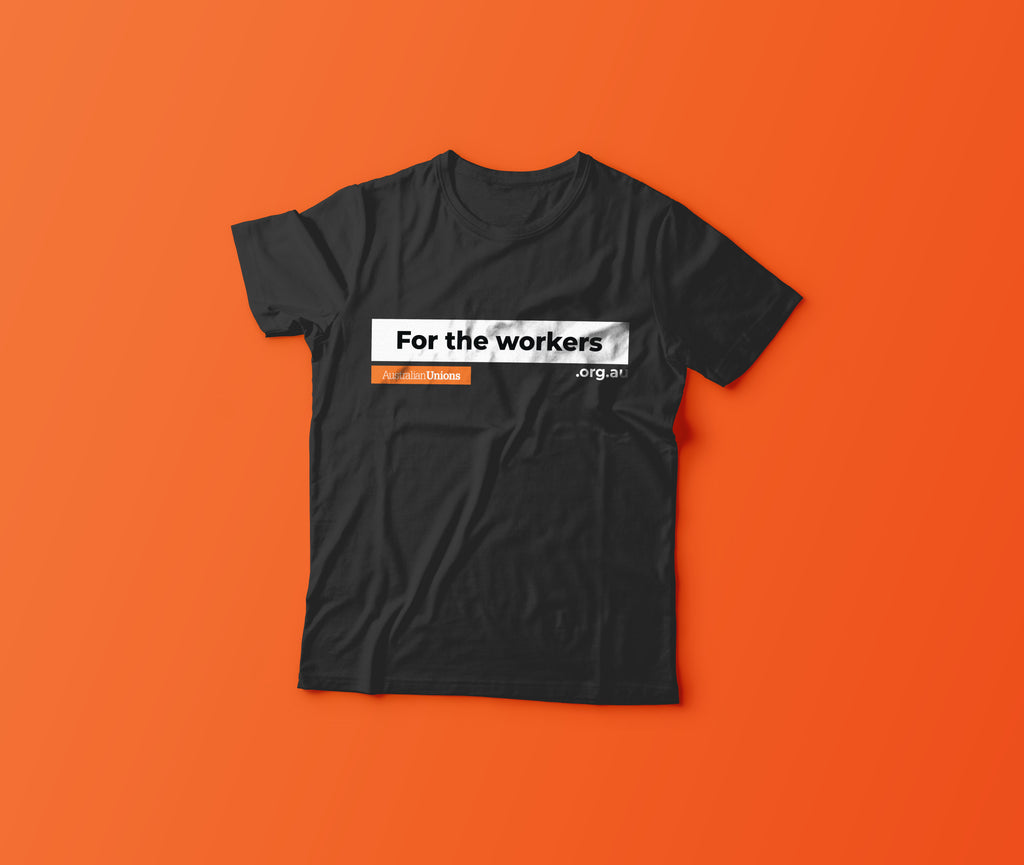For The Workers T-Shirt (Unisex)