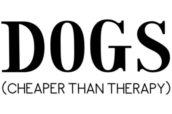 DOGS, Cheaper Than Therapy