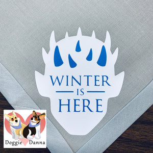 Winter Is Here Pet Bandanna