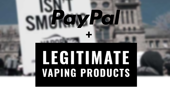 Paypal banned the sale of eliquids UK - Ebay Vape sellers and Websites effected !