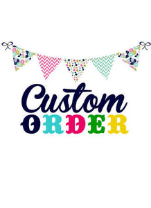 Custom order for Letitia