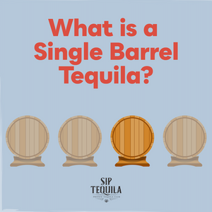 What is a Single Barrel Tequila?