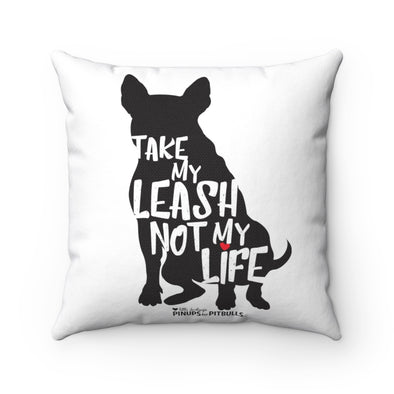 Square Pillow | Take My Leash, Not My Life - Dog Silhouette