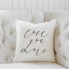 Load image into Gallery viewer, Love You More Calligraphy Pillow