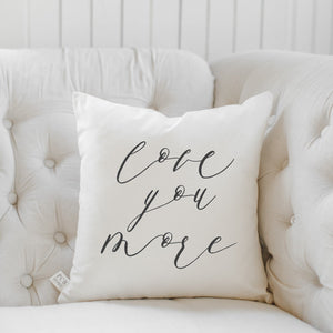 Love You More Calligraphy Pillow