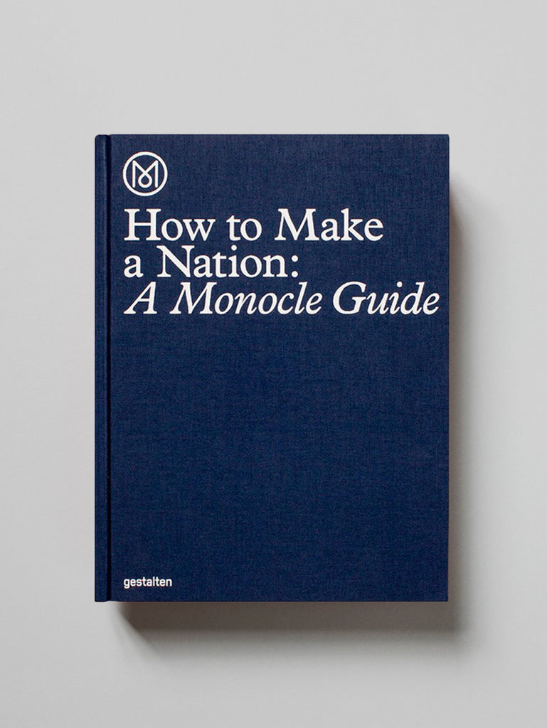 How To Make Nation: A Monocle Guide