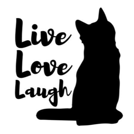 Live Love Laugh Cat