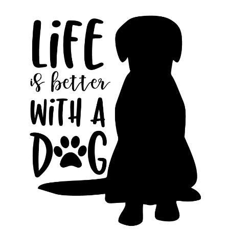 Life Is Better With A Dog Decal