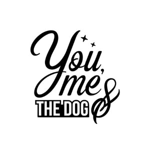 You Me and the Dog