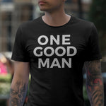 ONE GOOD MAN -  Short sleeve soft t-shirt